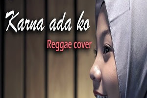 Jovita Aurel - Karna Ada Ko (Reggae Cover) Lyrics