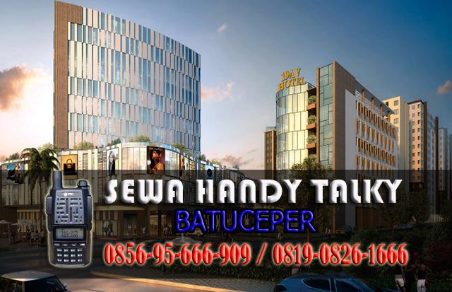 Pusat Sewa HT Batuceper  Pusat Rental Handy Talky Area Batuceper