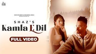 Kamla E Dil Lyrics - Shaz Singh