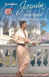 Anne Weale - Cuando Nunca Se Ha Amado