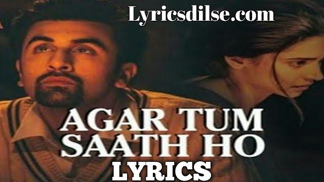Agar Tum Saath Ho Lyrics – Tamasha | Alka Yagnik, Arijit Singh