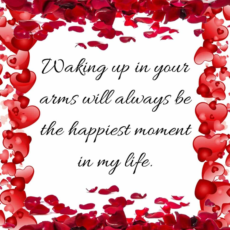 Waking-up-in-your-arms-will-always-be-the-happiest-moment-in-my-life