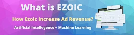 Ezoic Review : How to Increase Adsense Earning?
