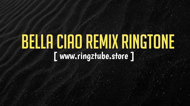 Bella Ciao Remix Ringtone
