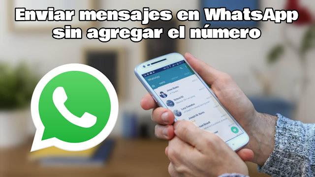 Cómo enviar mensajes en WhatsApp sin agregar el número