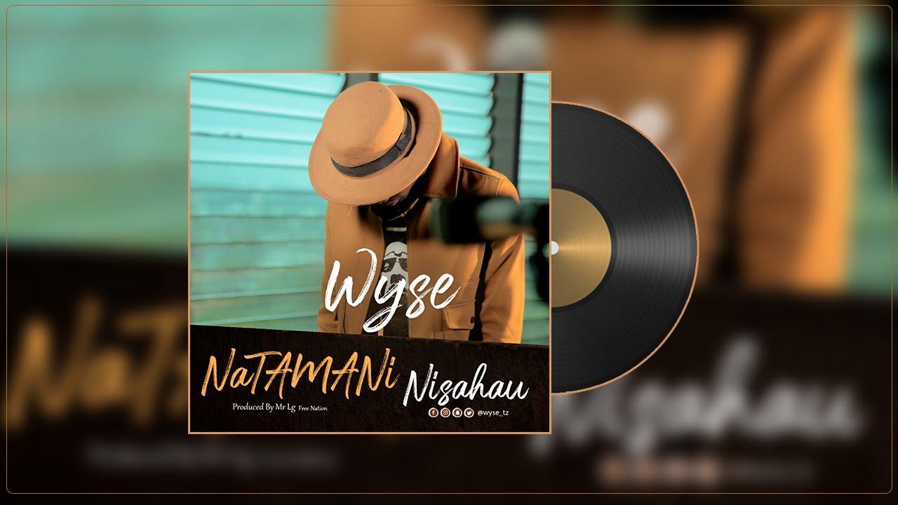 Wyse – Natamani Nisahau   Download