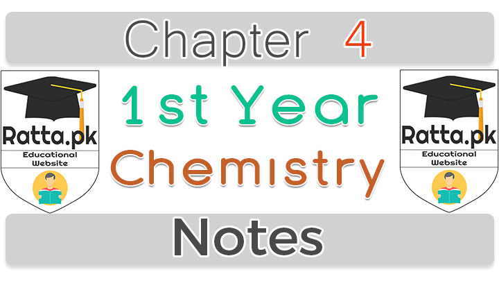 1st Year chemistry Notes chapter 4 pdf download