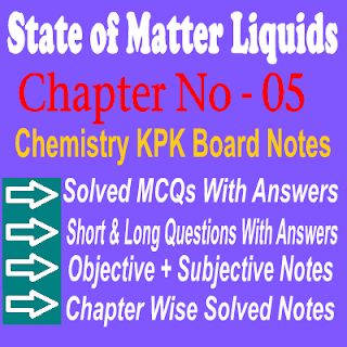 Solved Chemistry Notes Fifth Chapter State of Matter Liquids KPK Boards