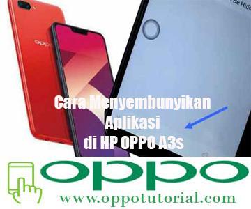 Cara Menyembunyikan Aplikasi di HP OPPO A3s