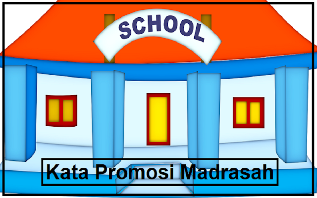 kata untuk promosi madrasah