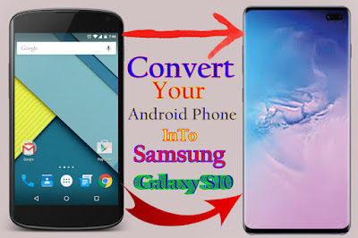 How To Turn Android Phone Into a Galaxy S10 - Free Apk Site