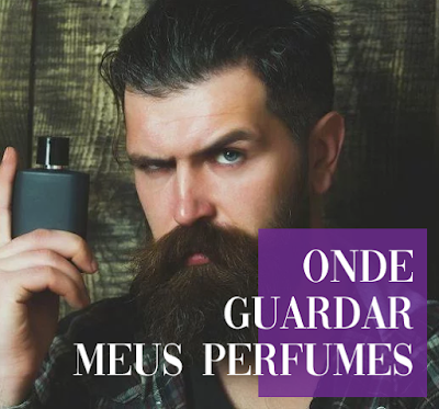 Onde guardar perfumes