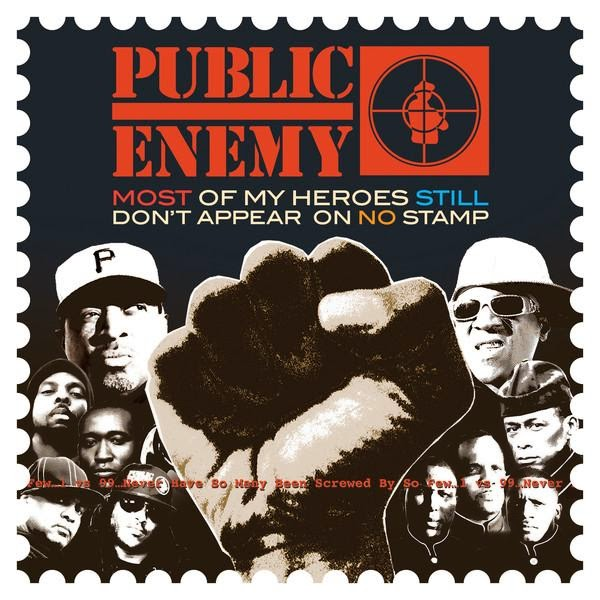 Public Enemy - Most of My Heroes Still Don't Appear On No Stamp Cover