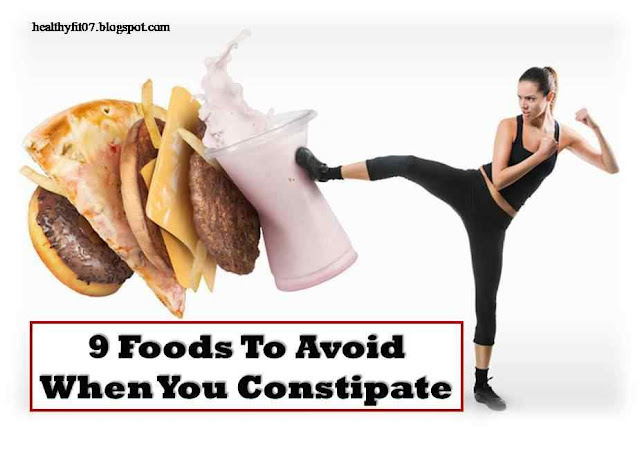 Foods To Avoid When You Constipate