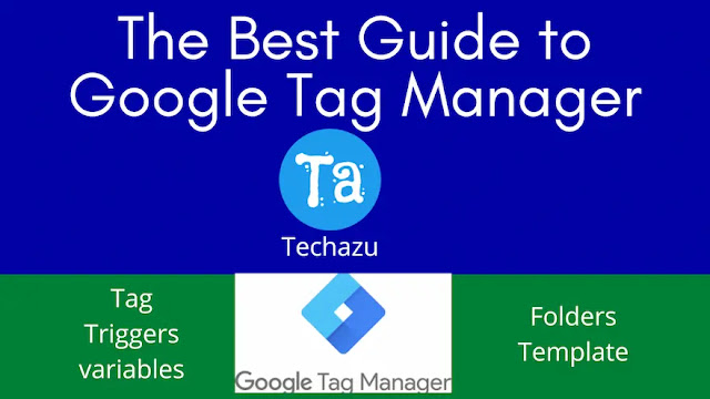 The Best Guide to Google Tag Manager