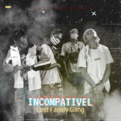 Last Family Gang - Incompatível (2020) [Download]