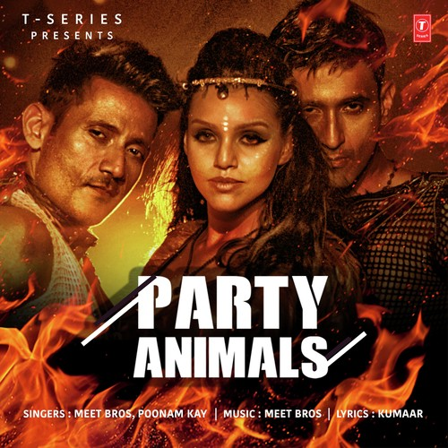 Party Animals - Meet Bros, Poonam Kay (2016)