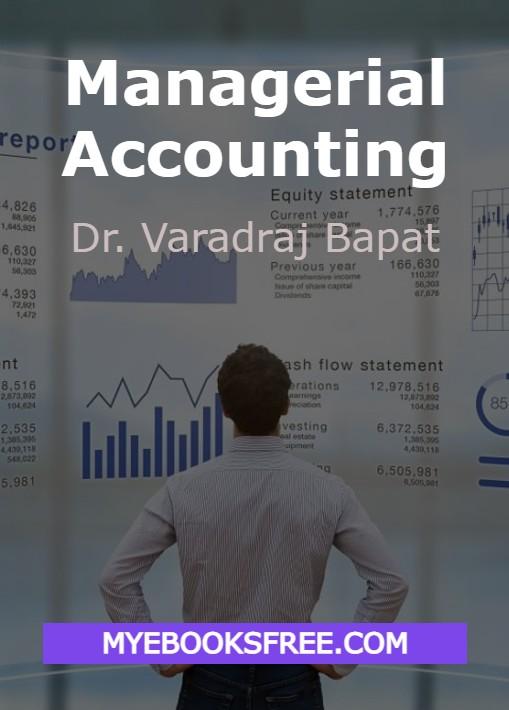 Managerial Accounting pdf book by Dr. Varadraj Bapat free download