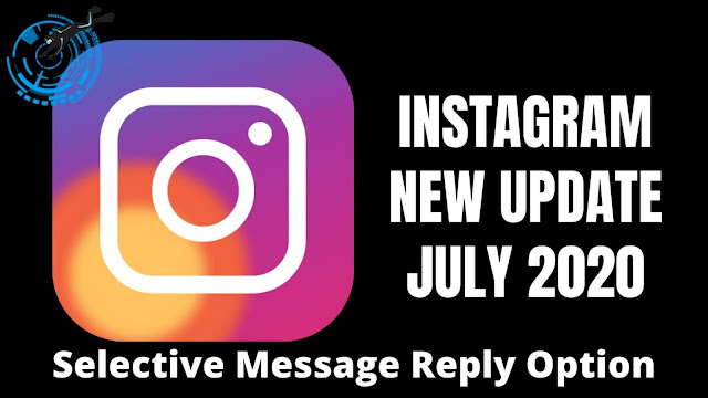 instagram,instagram new update,instagram update 2020,instagram new update 2020,instagram new update july 2020,selective message update on instagram,how to reply selected message on instagram,update for instagram 2020,Instagram update released in july 2020,instagram update reply option,instagram update selective reply,instagram latest update 2020,instagram latest update july 2020,swipe and reply update on instagram,instagram swipe reply update,instagram latest update