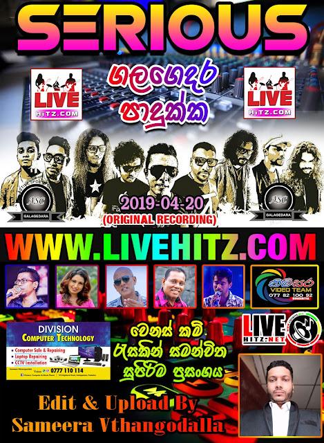 SERIOUS LIVE IN GALAGEDARA PADUKKA 2019-04-20