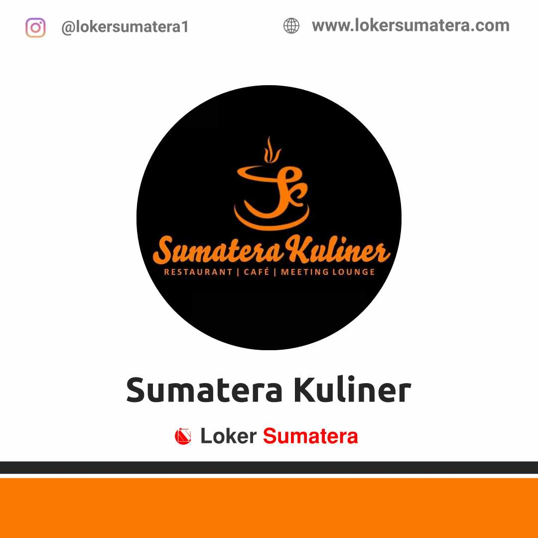 Lowongan Kerja Pekanbaru: Restoran Sumatera Kuliner April 2021