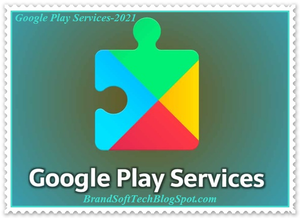 Google Play Services APK 2021 Free Download For Android
