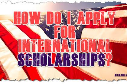 Tips To Apply For International Scholarships Program ?