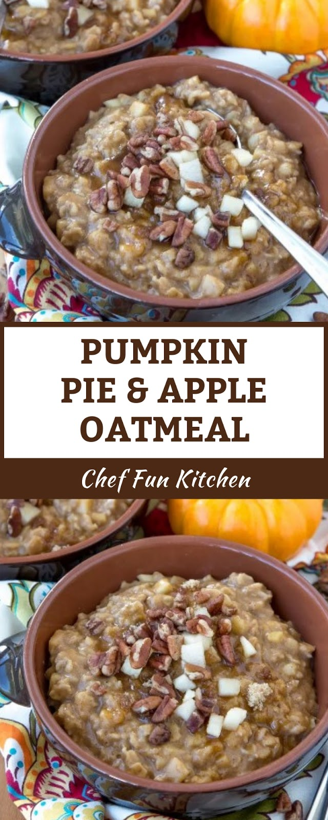 PUMPKIN PIE & APPLE OATMEAL