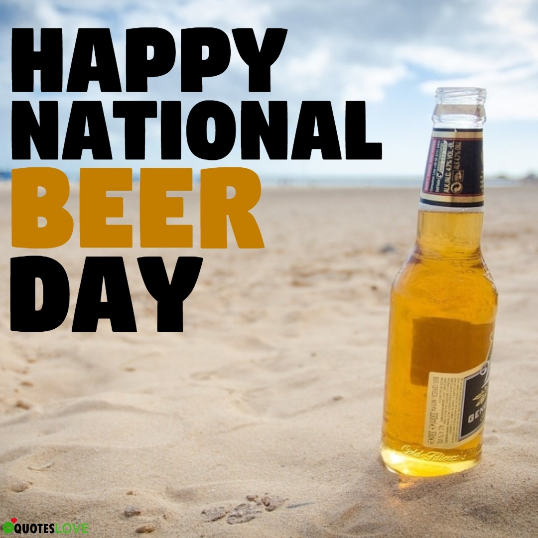 National Beer Day Images, Photos, Pictures, Pics, Wallpaper