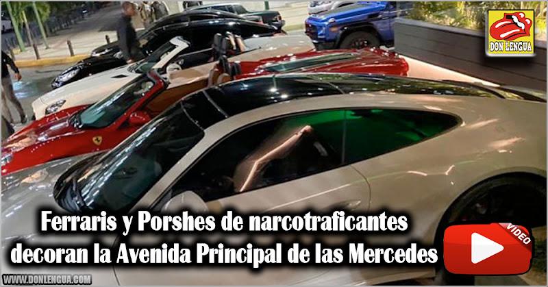 Ferraris y Porshes de narcotraficantes decoran la Avenida Principal de las Mercedes