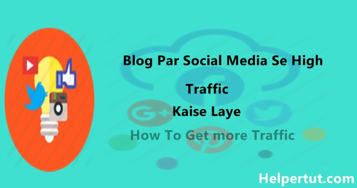 blog ka traffic social media se kaise badaye