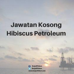 Jawatan Kosong Hibiscus Petroleum