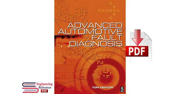 Advanced Automotive Fault Diagnosis Second edition by Tom Denton
