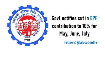 Central Govt notifies cut in EPF contribution to 10% for May, June, July: Highlights with Deta