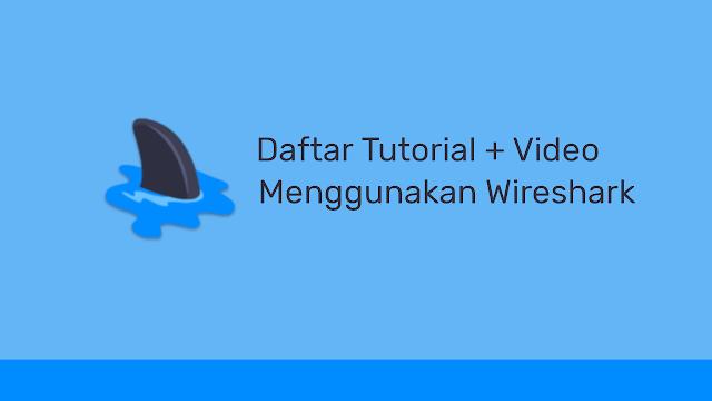 Daftar Tutorial Menggunakan Wireshark Bahasa Indonesia