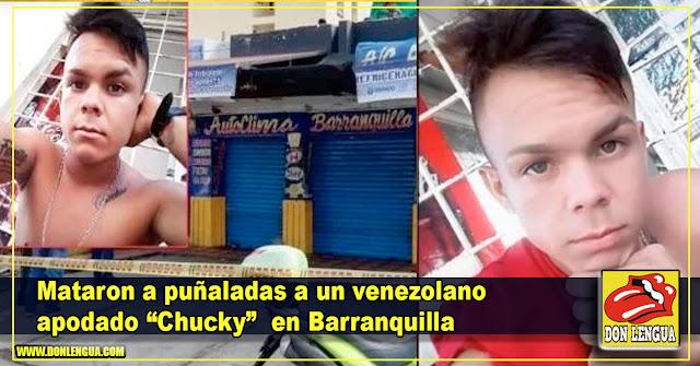 Mataron a puñaladas a un venezolano apodado Chucky en Barranquilla