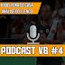Podcast VB #4 - Análise do elenco