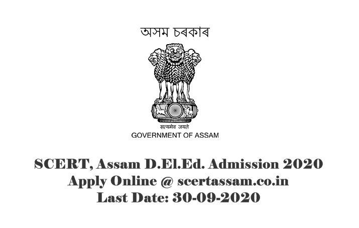 SCERT, Assam D.El.Ed. Admission 2020: Apply Online @ scertassam.co.in : Last Date: 30-09-2020