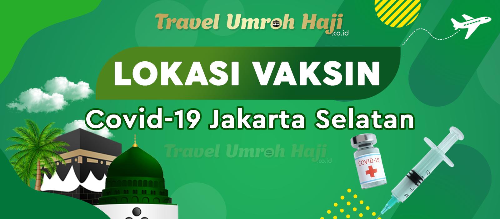 Lokasi Tempat Suntik Vaksin Corona Covid-19 di Jakarta Selatan
