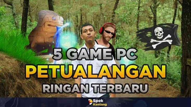 5 Game Petualangan Tebaru Ringan di PC 2019 Grafik HD