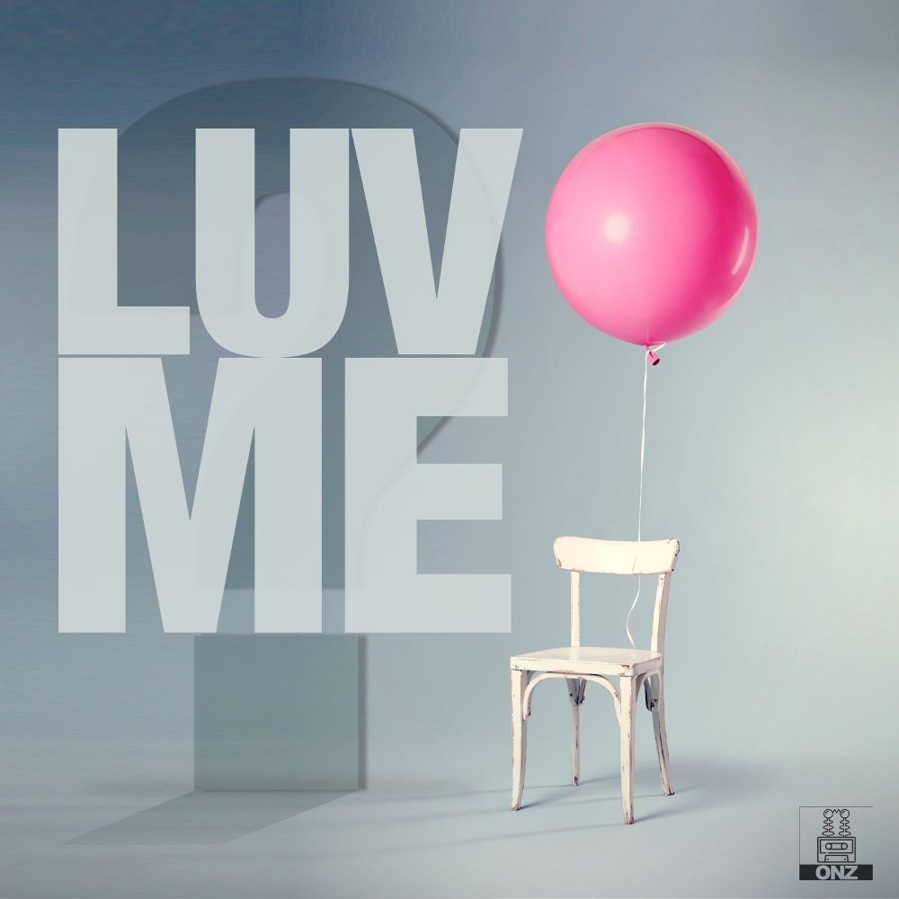 ONZ – Luv Me – Single