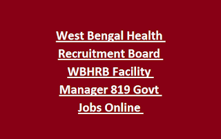 West Bengal Health Recruitment Board WBHRB Facility Manager 819 Govt Jobs Online Recruitment Notification 2019