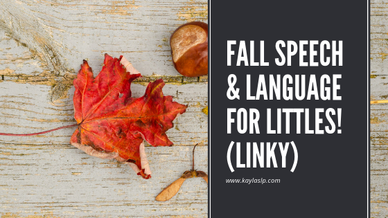 Fall Speech & Language for Littles! (Linky)