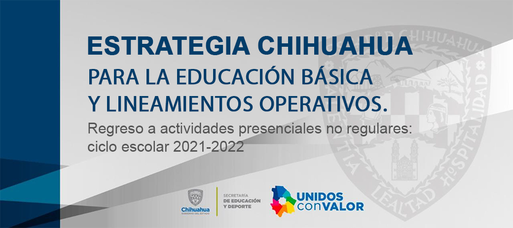 Estrategia Chihuahua para la Educación Básica y Lineamientos Operativos