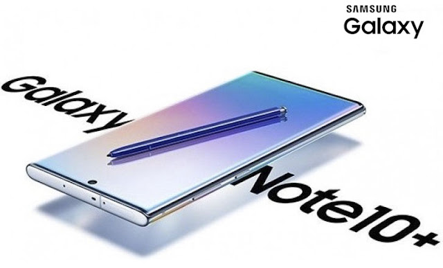 Samsung Galaxy Note 10 and Note 10 + price,features