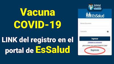 LINK Vacuna COVID-19 sigue estos pasos para registrarte en el portal de Essalud