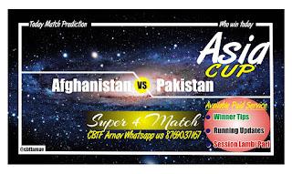 PAK vs AFG Today Match Tips Super 4 Match 2