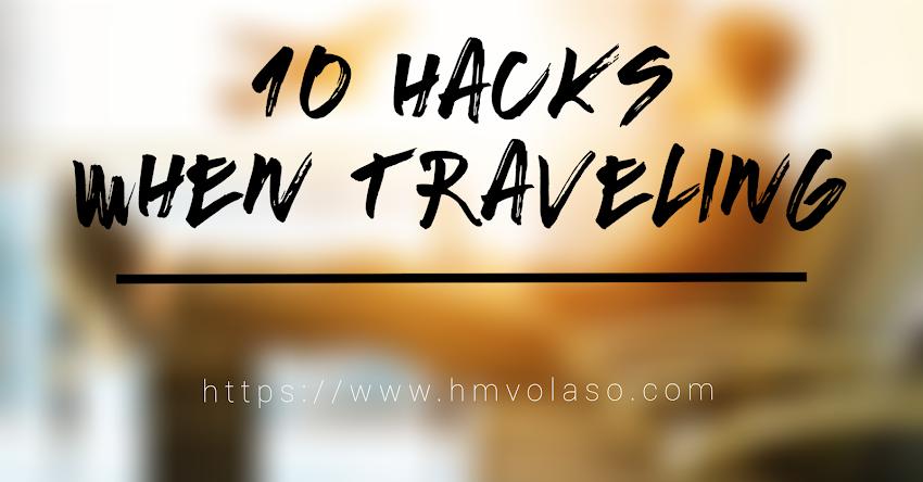 10 Useful Hacks when Traveling