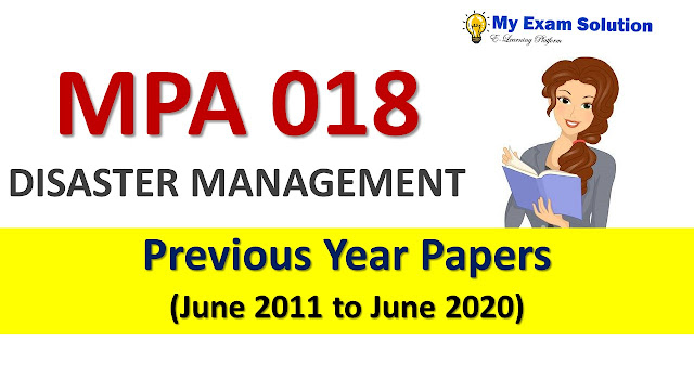 MPA 018 DISASTER MANAGEMENT Previous Year Papers
