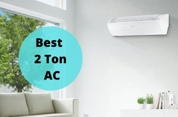 Top 7 Best 2 Ton Split AC (Air Conditioner) in India - 2021